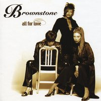 All For Love — Brownstone