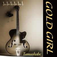 Gold Girl — Tumushabe