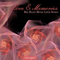 Big Band Music Love Songs: Love & Memories, Vol. 3 — сборник
