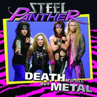 Death To All But Metal — Steel Panther