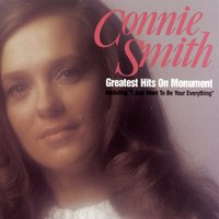 CONNIE SMITH: GREATEST HITS ON MONUMENT — Connie Smith