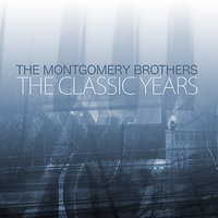 The Classic Years — The Montgomery Brothers
