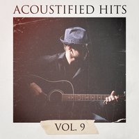 Acoustified Hits, Vol. 9 — Guitarra acústica