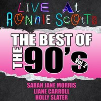 Live At Ronnie Scott's: The Best of the 90's Vol. 2 — Sarah Jane Morris | Liane Carroll | Holly Slater