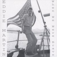 When We Were Brave — Eddie Martin