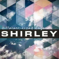 Different-Sized Cages — Shirley
