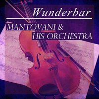 Wunderbar: Mantovani and His Orchestra — Mantovani & His Orchestra