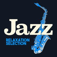 Jazz Relaxation Selection — Sounds of Love and Relaxation Music