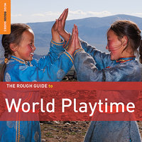 Rough Guide To World Playtime — сборник