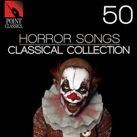 50 Horror Songs: Classical Collection — сборник, Carl Orff, Max Reger, Anton Arensky, Arthur Honegger