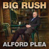 Alford Plea — BIG RUSH