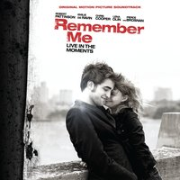 Original Motion Picture Soundtrack Remember Me — Remember Me Soundtrack