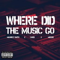 Where Did the Music Go — Maurice Smith, Cardi, Mizere