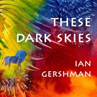 These Dark Skies — Ian Gershman