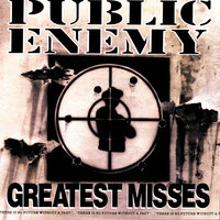 Greatest Misses — Public Enemy