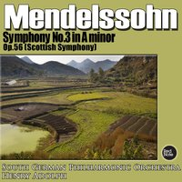 Mendelssohn: Symphony No. 3 in A minor, Op. 56 (Scottish Symphony) — South German Philharmonic Orchestra & Henry Adolph