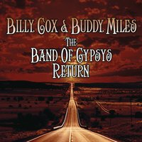 The Band of Gypsys Return — Buddy Miles, Billy Cox, Billy Cox & Buddy Miles