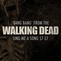 "Bang Bang (From ""The Walking Dead: Sing Me a Song"" (S7 E7)) — Janis Martin, Clavelle Isnard"