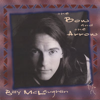The Bow and the Arrow — Billy McLaughlin