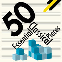 50 Essential Classical Pieces — сборник