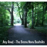 Any Road — Bossa Nova Beatniks