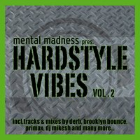 Mental Madness Pres. Hardstyle Vibes Vol. 2 — сборник