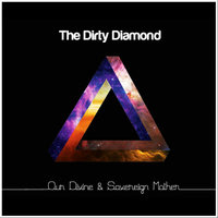 Our Divine & Sovereign Mother — The Dirty Diamond