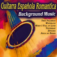 Guitarra Española Romantica. Música Pop Instrumental para Ambiente Musical. Background Music — сборник
