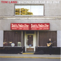 Waiting For The Big One — Tom Lang