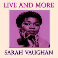 Live and More — Sarah Vaughan