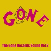 The Gone Records Sound, Vol. 2 — сборник