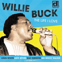 The Life I Love — Willie Buck