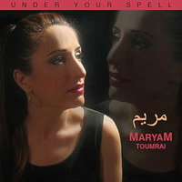 Under Your Spell — MaryaM Toumrai - The 9th Diva