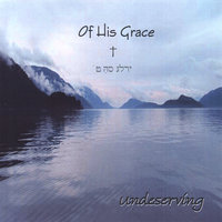Of His Grace — Undeserving