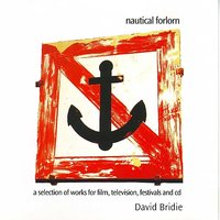 Nautical Forlorn - A Selection Of Works For Film, Television, Festival and CD — David Bridie
