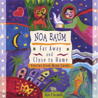 Far Away and Close to Home: Stories from Many Lands — Noa Baum