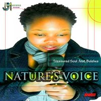 Natures Voice (feat. Bulelwa) — Treasured Soul