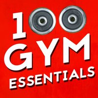 100 Gym Essentials — Workout Buddy, Musique de Gym Club, Body Fitness, Body Fitness|Musique de Gym Club|Workout Buddy