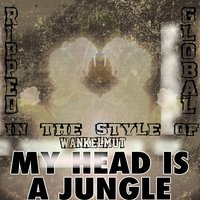 My Head Is a Jungle [In the Style of Wankelmut & Emma Louise] — Ripped Global