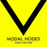 Main Line One — Modal Nodes
