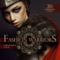 Fashion Warriors, Vol. 1 (20 Deep-House Tunes) — сборник