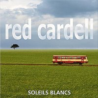 Soleils blancs — Red Cardell