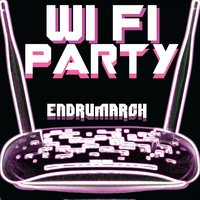 Wifi Party — EndrumarcH