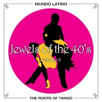 The Roots of Tango - Jewels Of The 40's, Vol.8 — сборник