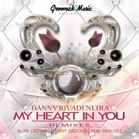 My Heart in You EP — Danny Rivadeneira