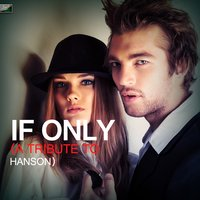 If Only - A Tribute to Hanson — Ameritz Tribute Standards