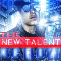 The New Talent — Bc Flow