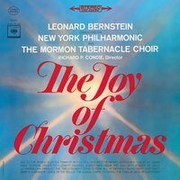The Joy of Christmas — New York Philharmonic Orchestra, New York Philharmonic, The Mormon Tabernacle Choir, The Mormon Tabernacle Choir, New York Philharmonic, Leonard Bernstein, Франц Грубер, Леонард Бернстайн, Густав Холст