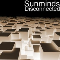 Disconnected — Sunminds