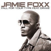 Fall For Your Type — Jamie Foxx, Drake